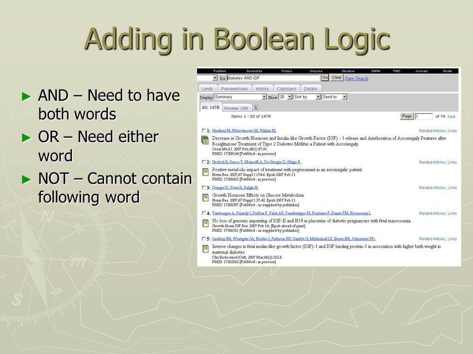 Adding in Boolean Logic ► AND – Need to have both words ► OR – Need either word ► NOT – Cannot contain following word