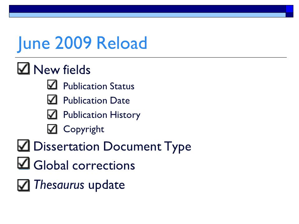 June 2009 Reload  New fields  Publication Status  Publication Date  Publication History  Copyright  Dissertation Document Type  Global correcti
