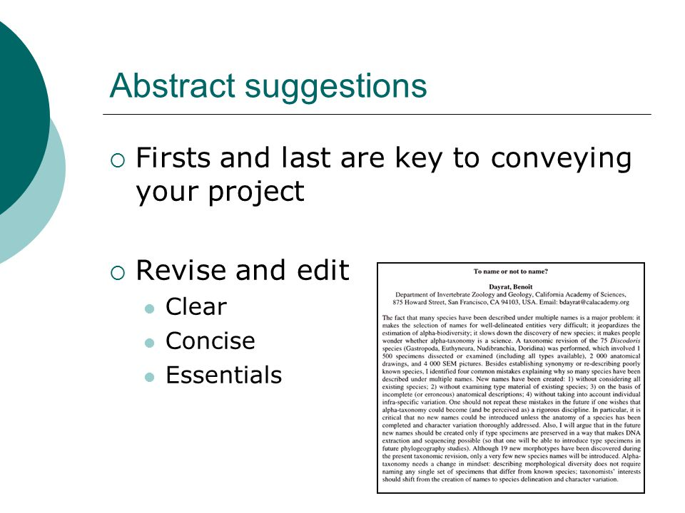 Abstract suggestions  Firsts and last are key to conveying your project  Revise and edit Clear Concise Essentials