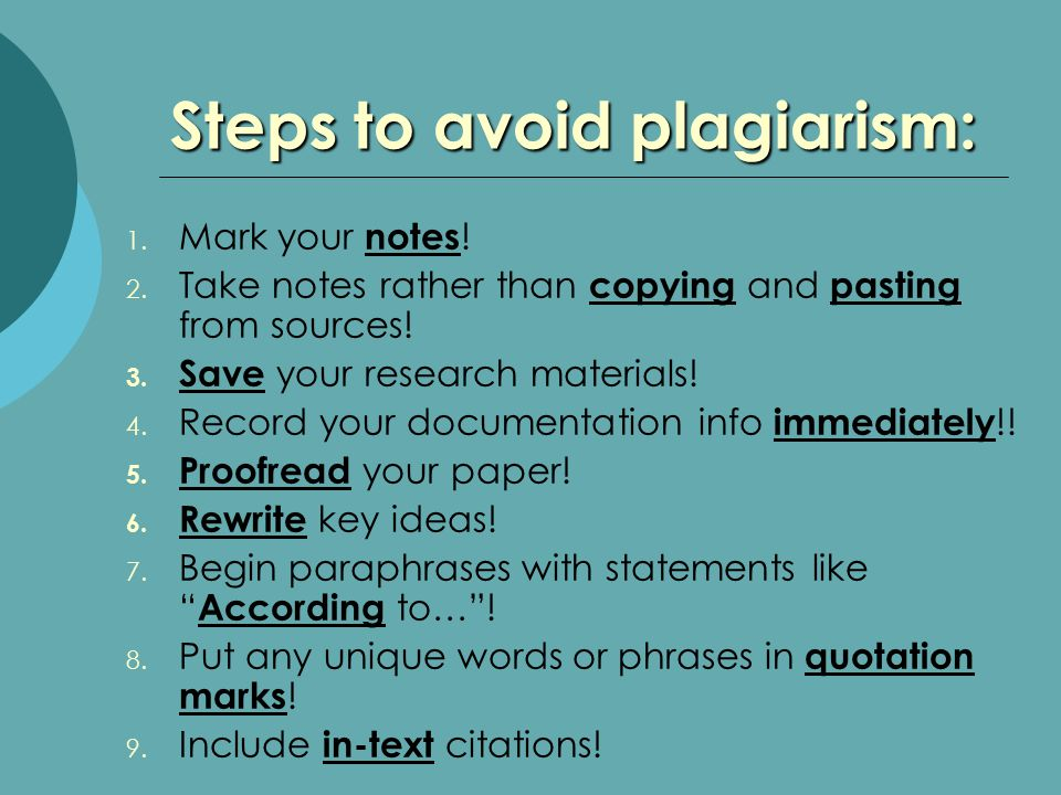 Steps to avoid plagiarism: 1. Mark your notes . 2.