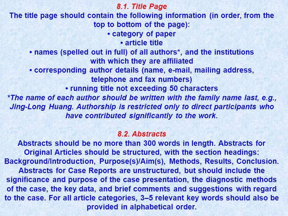 8.1. Title Page The title page should contain the following information (in order, from the top to bottom of the page): category of paper article titl