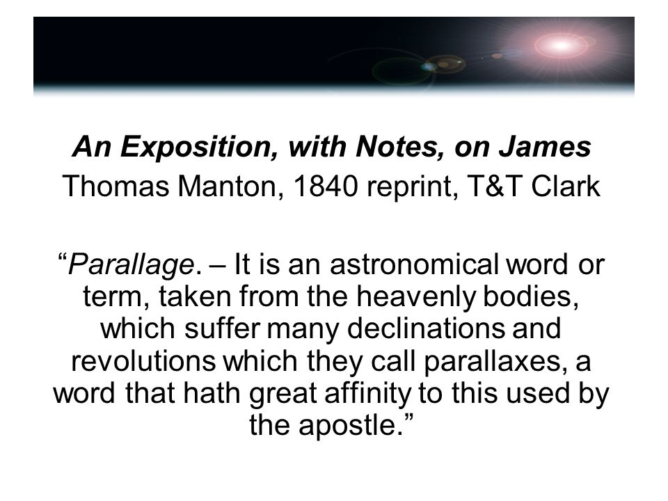 An Exposition, with Notes, on James Thomas Manton, 1840 reprint, T&T Clark Parallage.