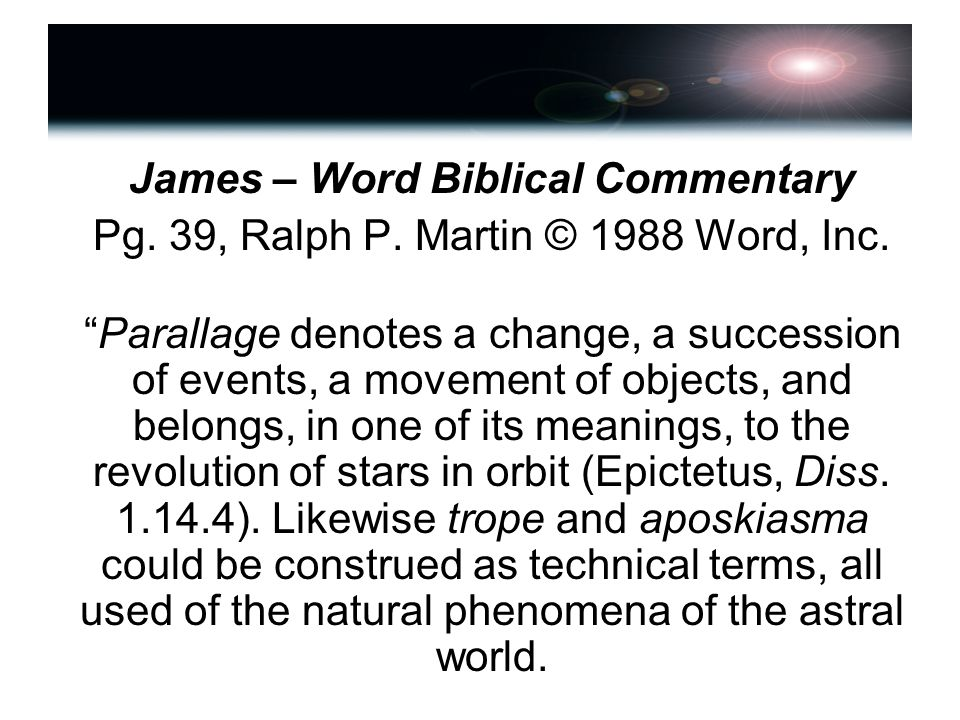 James – Word Biblical Commentary Pg. 39, Ralph P.