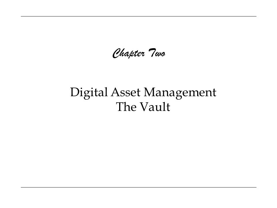 Digital Asset Management The Vault Chapter Two