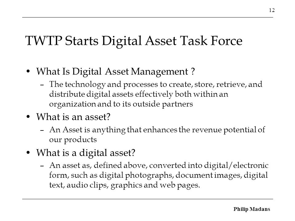 Philip Madans 12 TWTP Starts Digital Asset Task Force What Is Digital Asset Management .