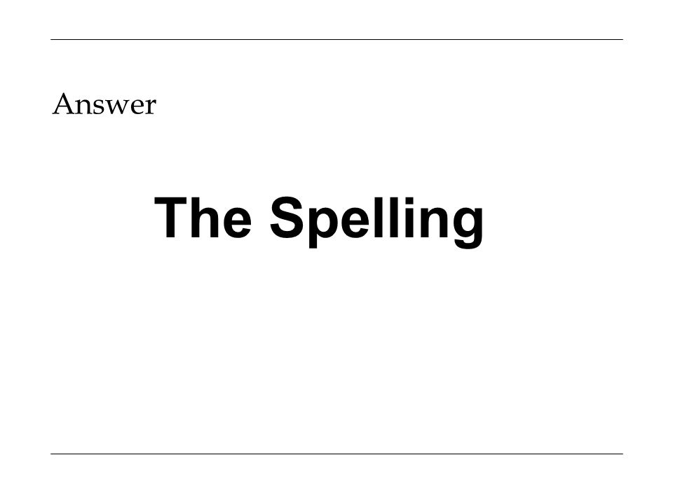 Answer The Spelling