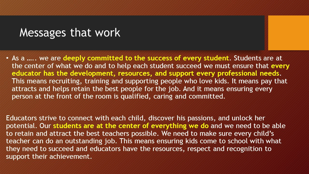 Messages that work As a ….. we are deeply committed to the success of every student. Students are at the center of what we do and to help each student