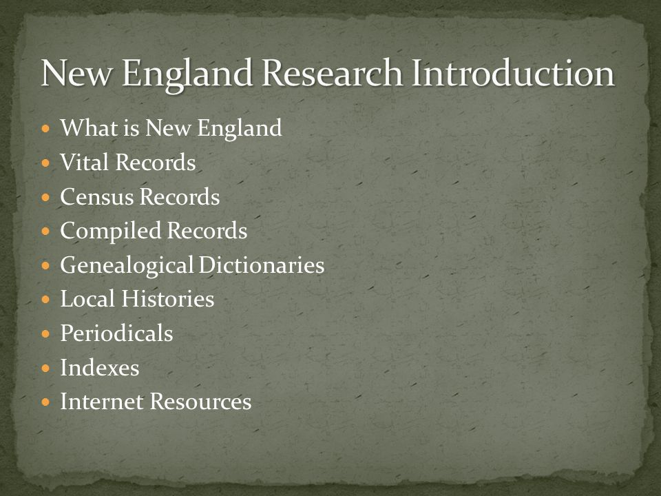 What is New England Vital Records Census Records Compiled Records Genealogical Dictionaries Local Histories Periodicals Indexes Internet Resources