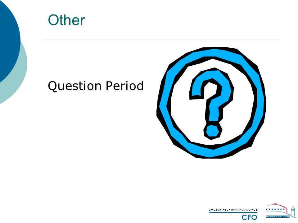 OFFICE OF THE CHIEF FINANCIAL OFFICER CFO Other Question Period
