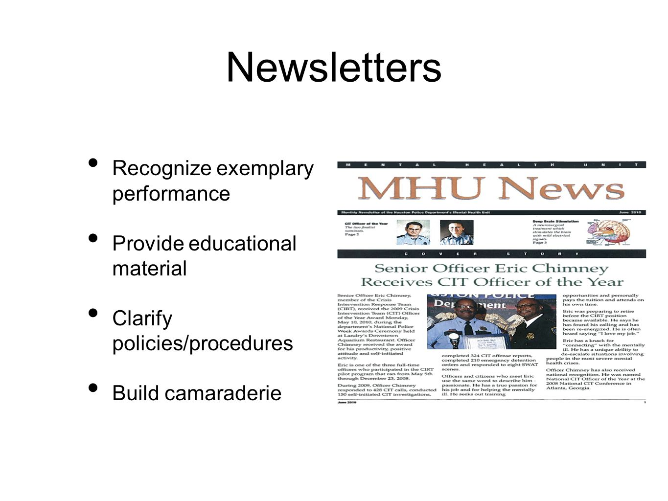 Newsletters Recognize exemplary performance Provide educational material Clarify policies/procedures Build camaraderie