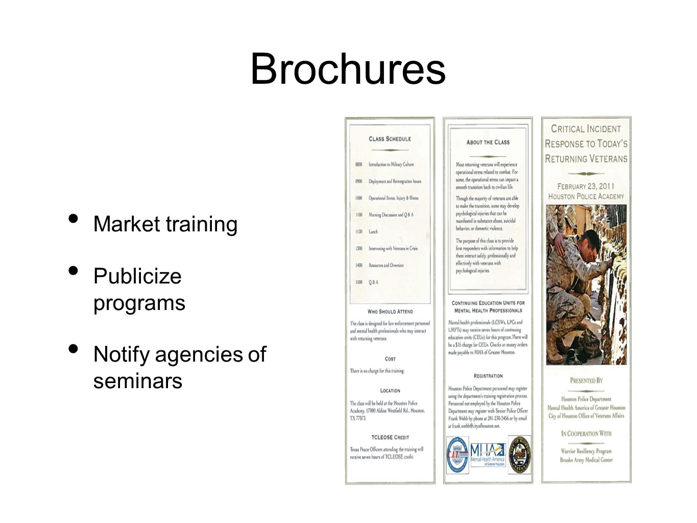 Brochures Market training Publicize programs Notify agencies of seminars