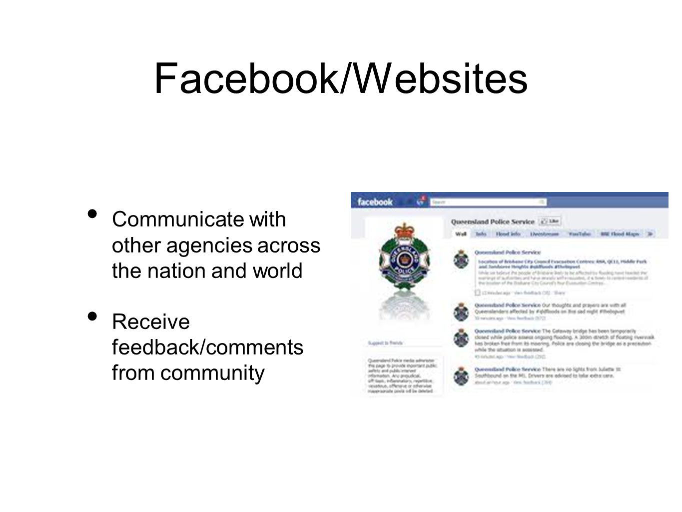 Facebook/Websites Communicate with other agencies across the nation and world Receive feedback/comments from community