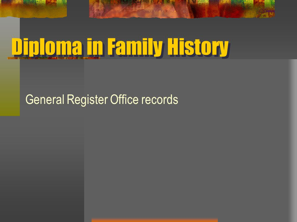 Diploma in Family History General Register Office records