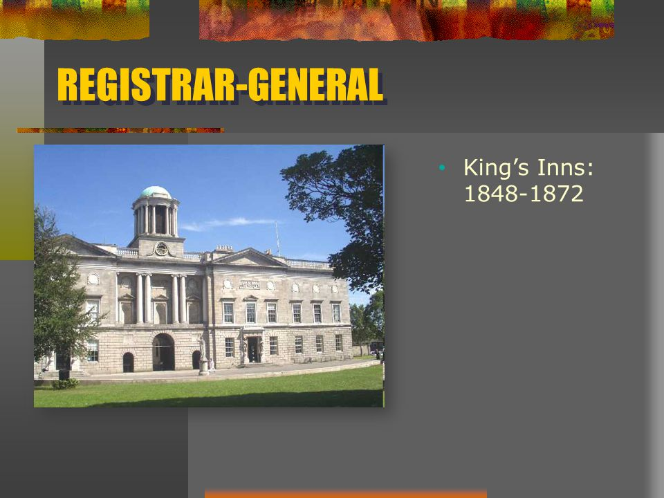REGISTRAR-GENERAL King's Inns: 1848-1872