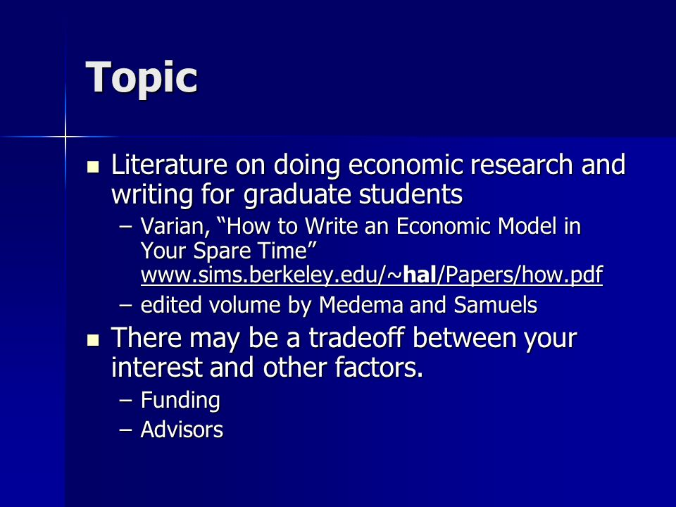 Topic Literature on doing economic research and writing for graduate students Literature on doing economic research and writing for graduate students
