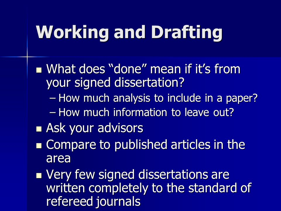 "Working and Drafting What does ""done"" mean if it's from your signed dissertation? What does ""done"" mean if it's from your signed dissertation? –How mu"