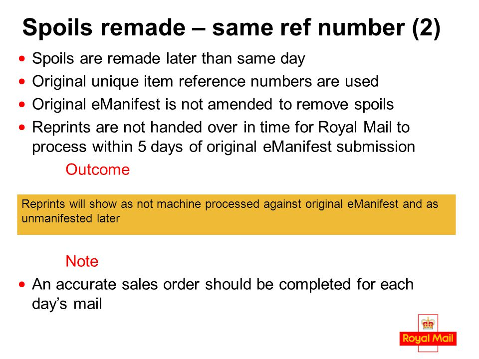 Spoils remade – same ref number (2) Spoils are remade later than same day Original unique item reference numbers are used Original eManifest is not am