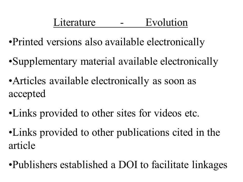 Literature - Evolution Printed versions also available electronically Supplementary material available electronically Articles available electronically as soon as accepted Links provided to other sites for videos etc.