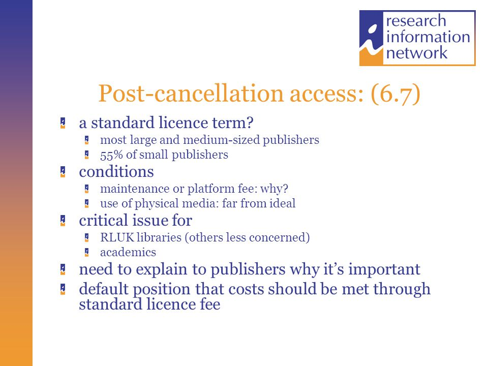 Post-cancellation access: (6.7) a standard licence term.