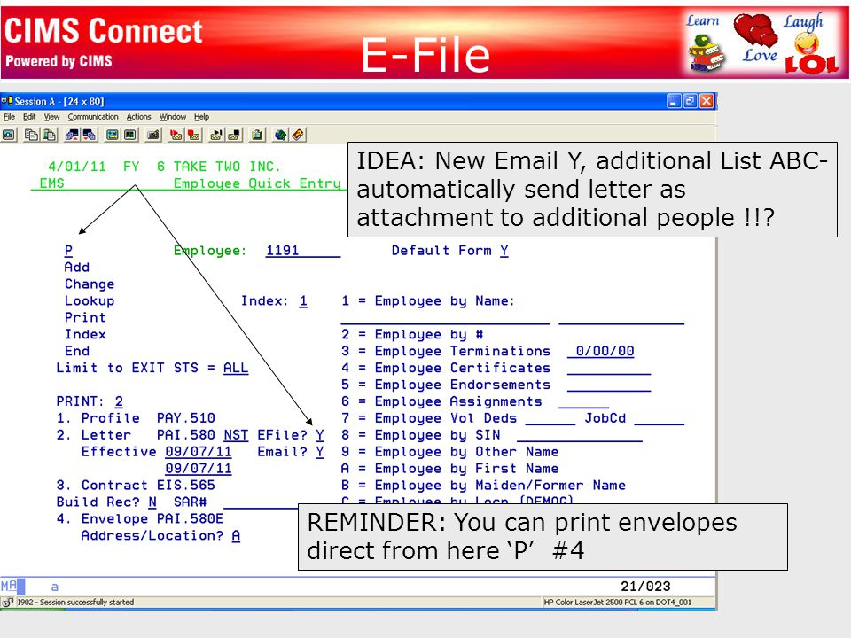 E-File REMINDER: You can print envelopes direct from here 'P' #4 IDEA: New Email Y, additional List ABC- automatically send letter as attachment to ad
