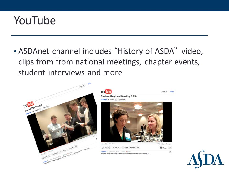 YouTube ASDAnet channel includes History of ASDA video, clips from from national meetings, chapter events, student interviews and more