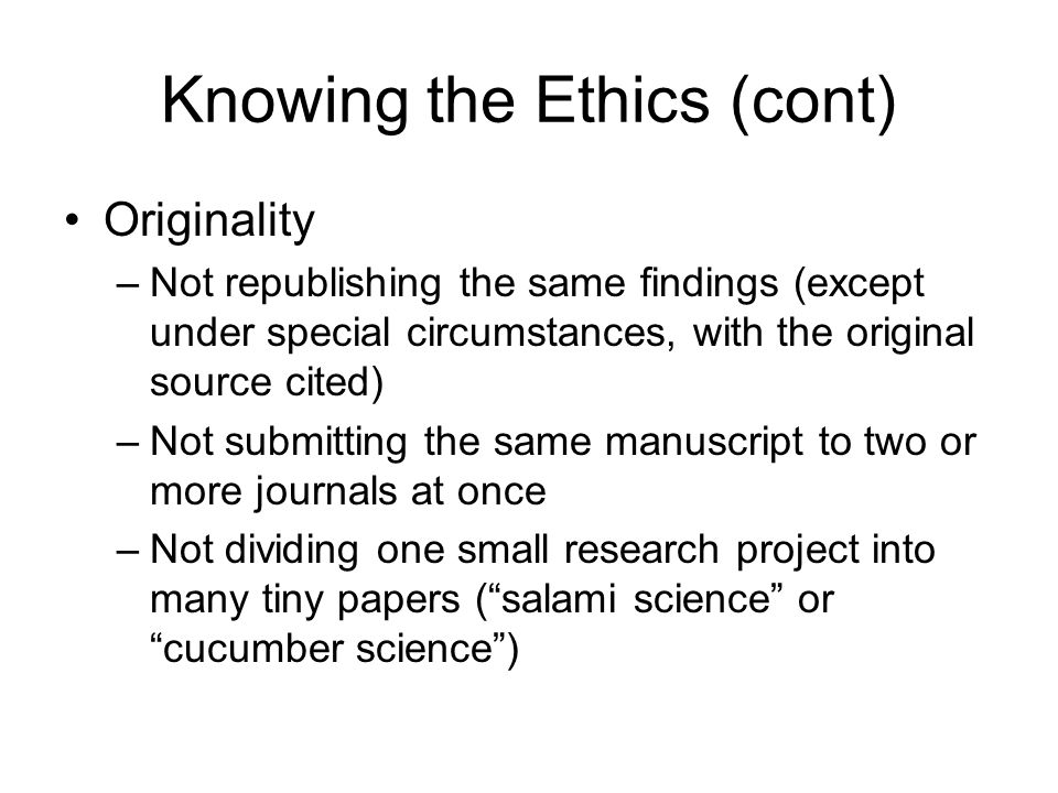 Knowing the Ethics (cont) Credit –Citing sources of information and ideas (also aids credibility, helps in finding out more) –Avoiding excessive use of others' words Recording sources when copying items or taking notes Placing in quotation marks, or indenting, items used verbatim Perhaps drafting some items while not looking at the source materials