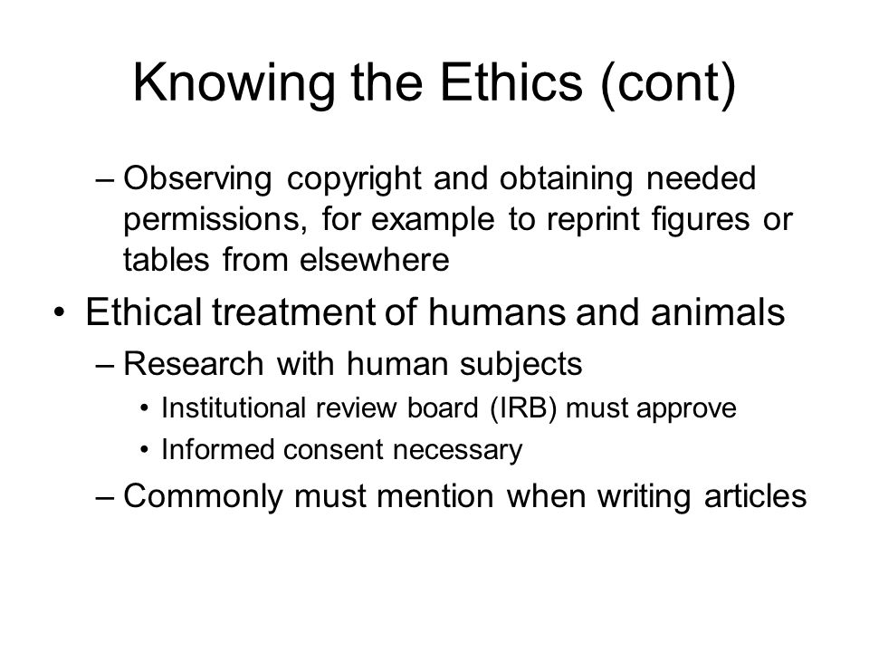 Knowing the ethics (cont) Disclosure of conflicts of interest –Financial –Other