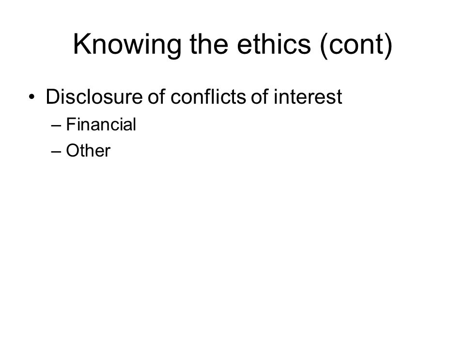 A Resource on Ethics On Being a Scientist: A Guide to Responsible Conduct in Research, 3rd edition (2009) –From the US National Academies –Largely for graduate students –Available online at http://www.nap.edu/catalog.php?record_id=12 192 http://www.nap.edu/catalog.php?record_id=12 192 –Video available at the same website