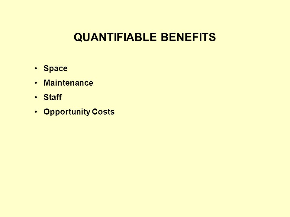 QUANTIFIABLE BENEFITS Space Maintenance Staff Opportunity Costs