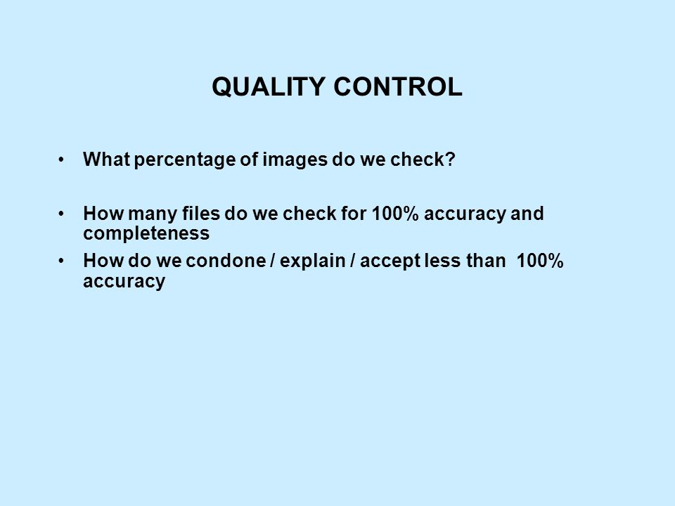 QUALITY CONTROL What percentage of images do we check.