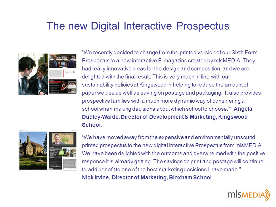 The new Digital Interactive Prospectus We have moved away from the expensive and environmentally unsound printed prospectus to the new digital interactive Prospectus from mlsMEDIA.