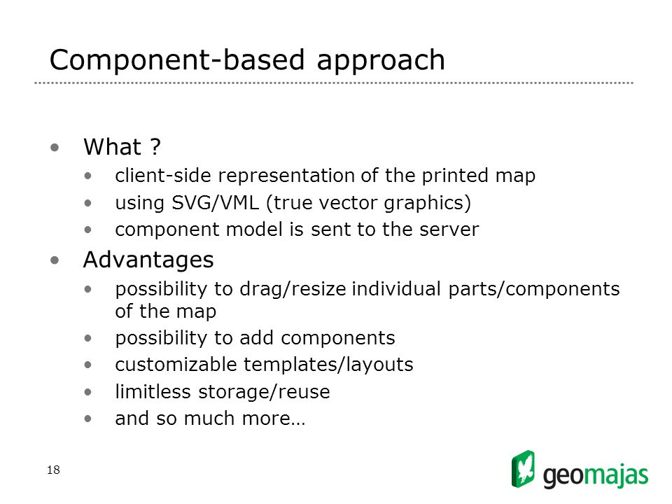 18 Component-based approach What .