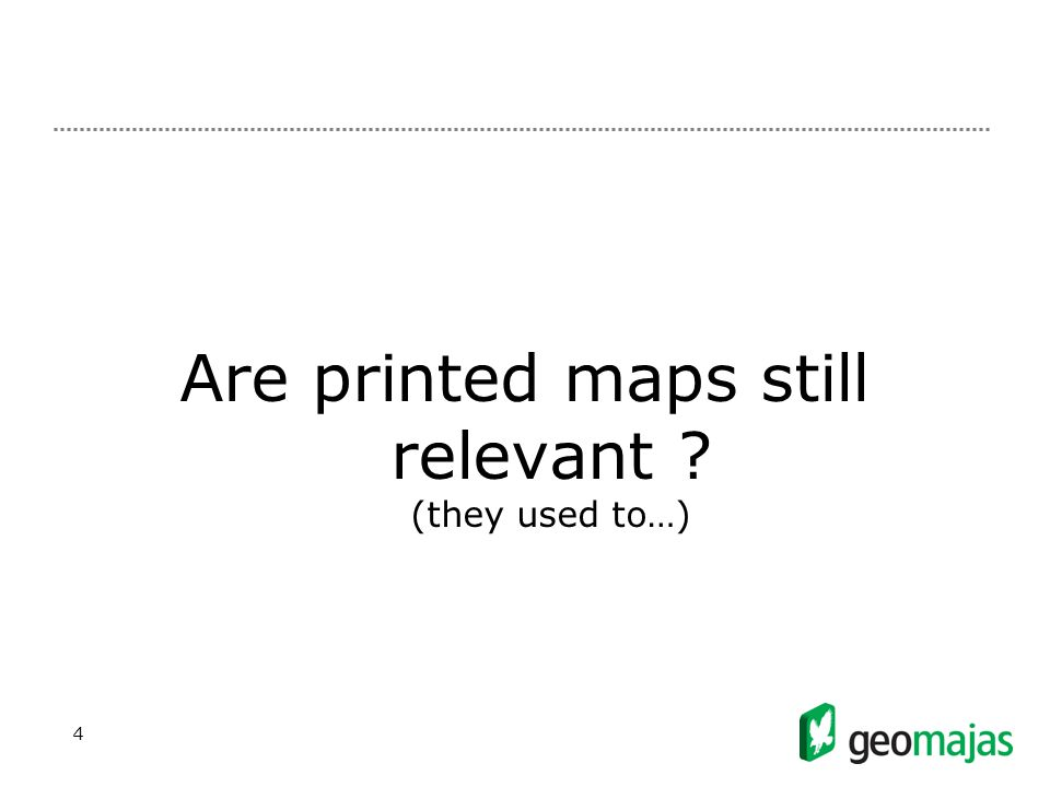 4 Are printed maps still relevant (they used to…)