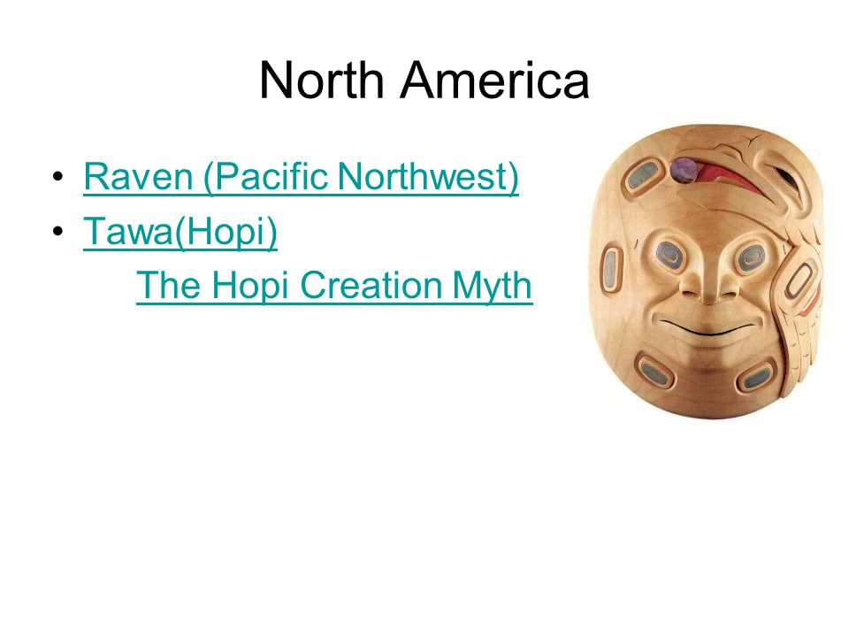 North America Raven (Pacific Northwest) Tawa(Hopi) The Hopi Creation Myth