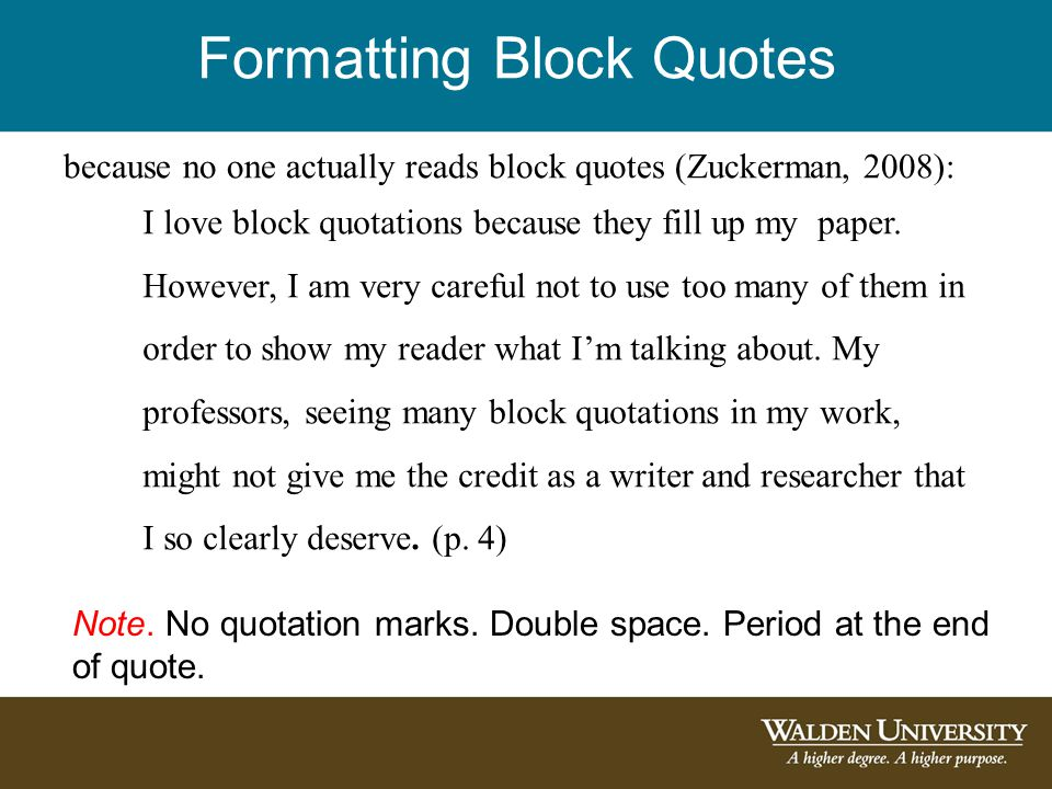 Formatting Block Quotes I love block quotations because they fill up my paper.