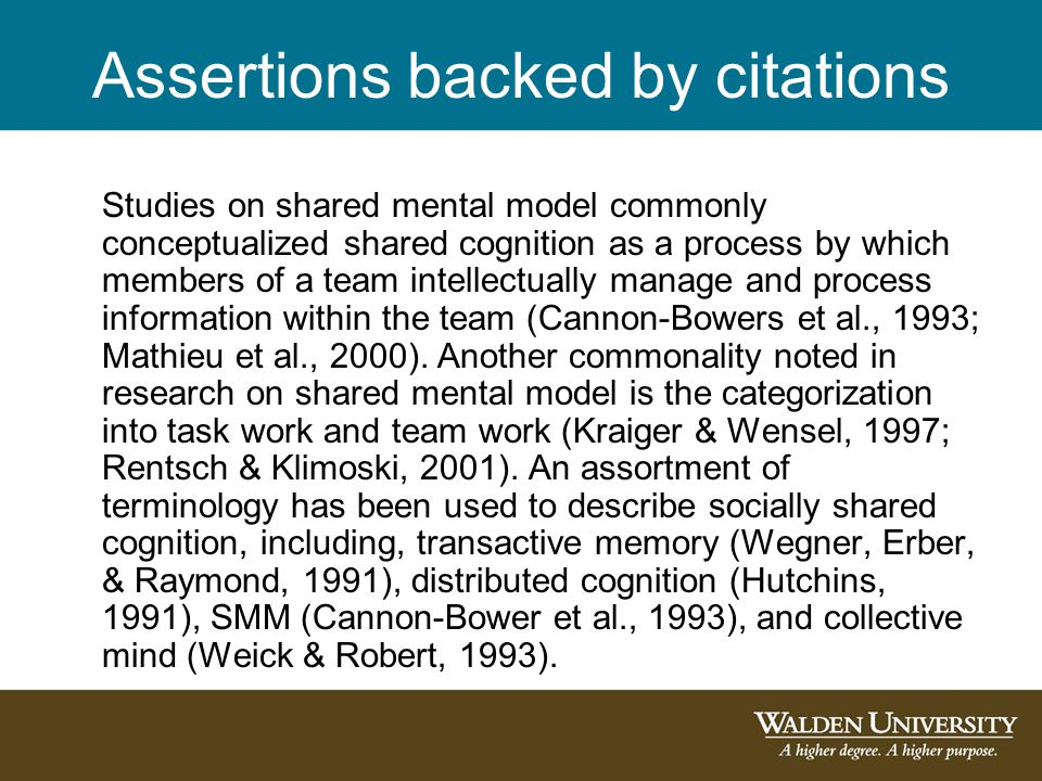 Assertions backed by citations Studies on shared mental model commonly conceptualized shared cognition as a process by which members of a team intellectually manage and process information within the team (Cannon-Bowers et al., 1993; Mathieu et al., 2000).