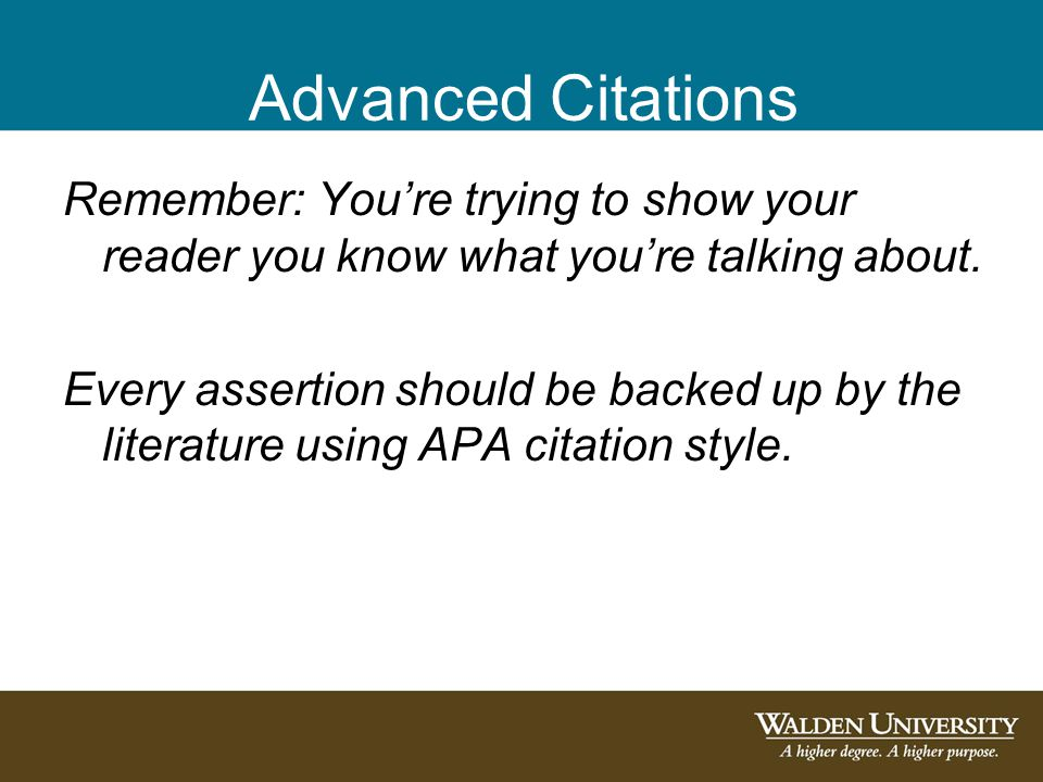 Advanced Citations Remember: You're trying to show your reader you know what you're talking about.