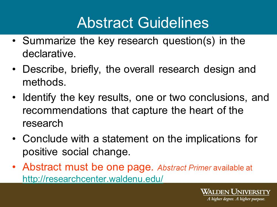Abstract Guidelines Summarize the key research question(s) in the declarative.