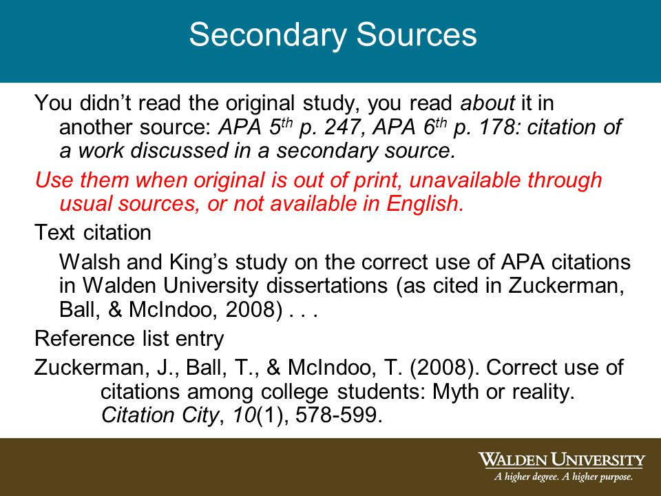 Secondary Sources You didn't read the original study, you read about it in another source: APA 5 th p.