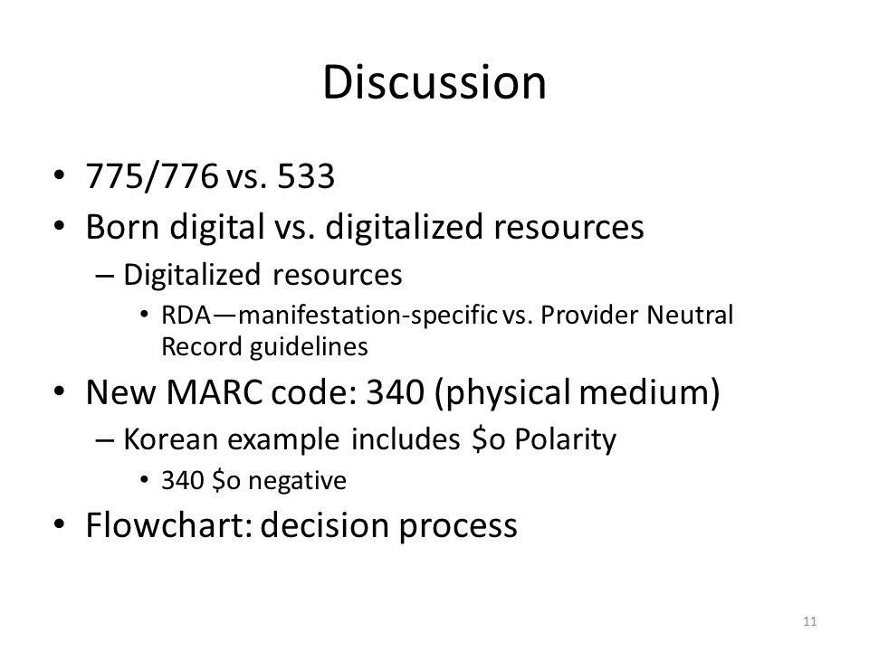 Discussion 775/776 vs. 533 Born digital vs.