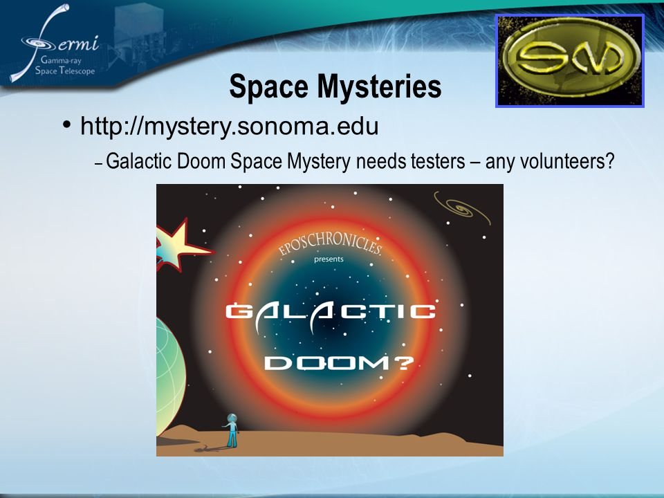 http://mystery.sonoma.edu – Galactic Doom Space Mystery needs testers – any volunteers.