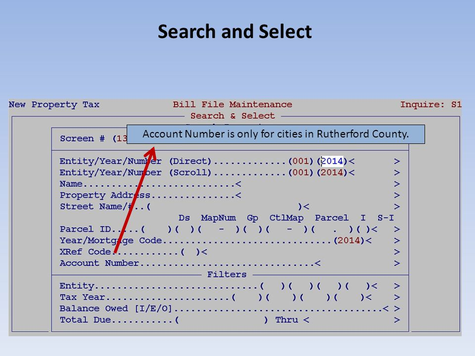 Search and Select Balance Owed Use O (ONLY) – to search through only bills that have a balance due