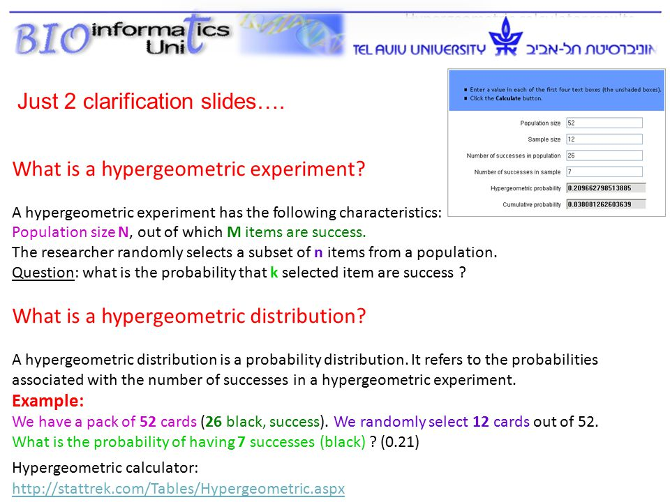 22 http://stattrek.com/Tables/Hypergeometric.aspx What is a hypergeometric experiment.