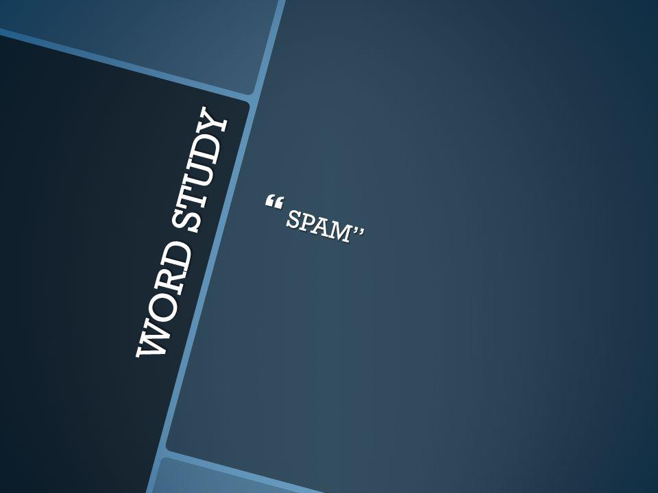 WORD STUDY  SPAM