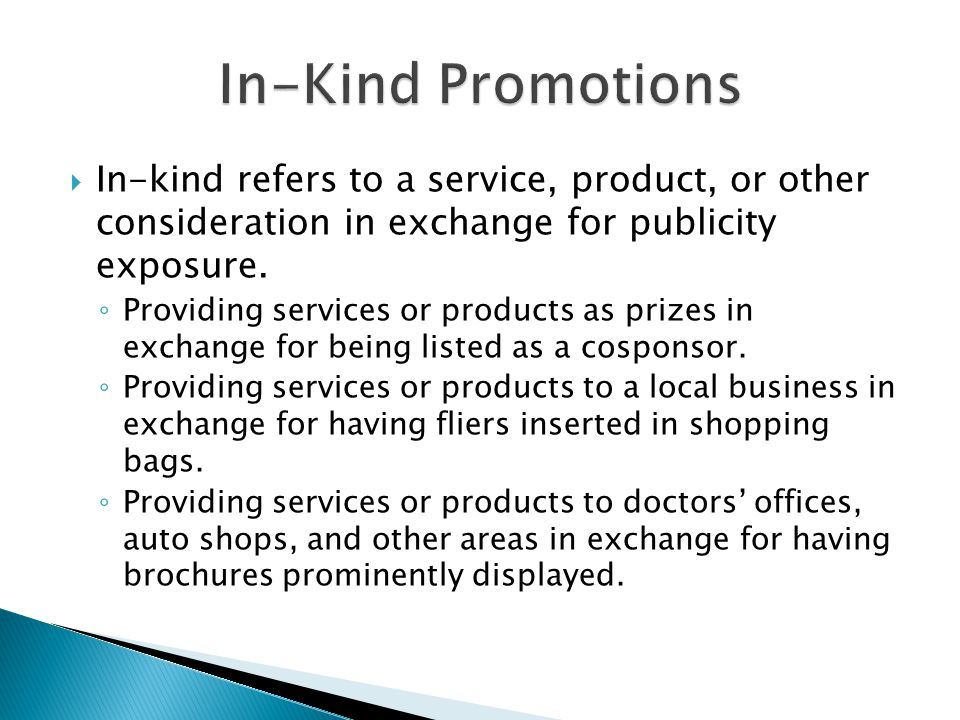  In-kind refers to a service, product, or other consideration in exchange for publicity exposure.