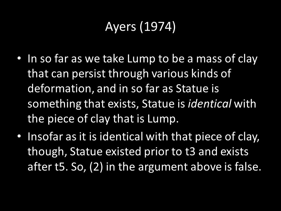 Ayers (1974) What does happen to a statue when a vandal beats it out of shape, if it is not destroyed.