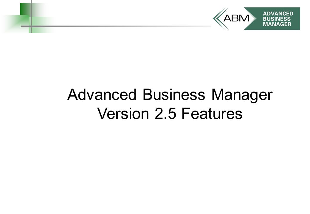 Advanced Business Manager Version 2.5 Features