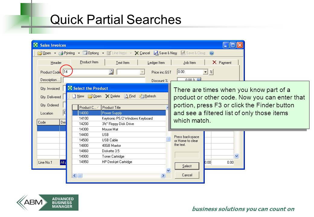 business solutions you can count on Quick Partial Searches There are times when you know part of a product or other code.
