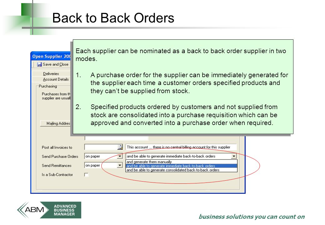 business solutions you can count on Back to Back Orders Each supplier can be nominated as a back to back order supplier in two modes.