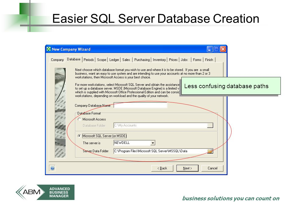business solutions you can count on Easier SQL Server Database Creation Less confusing database paths
